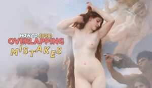 How-to-Avoid-Overlapping-Mistakes-Bouguereau-intro