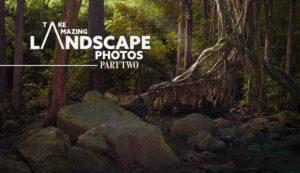 Take-Amazing-Landscape-Photos-how-to-take-amazing-landscape-photos-intro-part-two