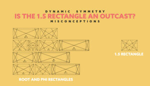 Dynamic-Symmetry-Is-the-1.5-Rectangle-an-Outcast-intro