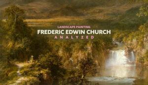 Frederic-Edwin-Church-intro-Landscape-Painting-Analyzed