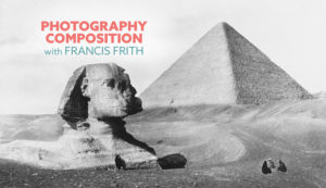 Photography-composition-with-Francis-Frith-in-Egypt-intro