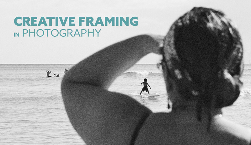 Creative-Photography-Framing-in-photography-intro